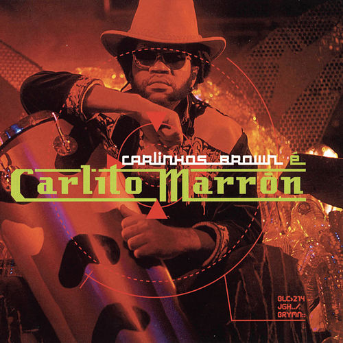 Carlinhos Brown E Carlito Marron by Carlinhos Brown