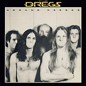 Unsung Heroes by The Dregs