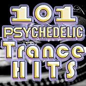 101 Psychedelic Trance Hits (Best of Goa Trance, Psy, Hard Dance, Fullon, Progressive, Tech Trance, Acid House, Edm, Rave Anthem) by Goa Psy Trance Masters