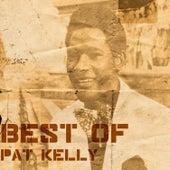 Best Of Pat Kelly by Pat Kelly