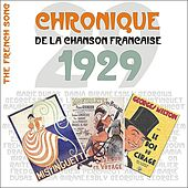 The French Song - Chronique de la Chanson Française (1929), Vol. 6 by Various Artists