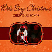Kids Sing Christmas: Christmas Songs by The London Fox Singers