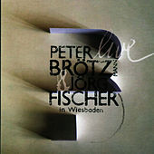 Live in Wiesbaden by Peter Brotzmann