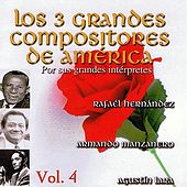 Los 3 Grandes Compositores de America Volume 4 by Various Artists