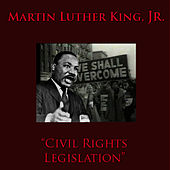 Civil Rights Legislation by Martin Luther King, Jr.
