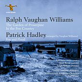 Vaughan Williams: The Garden of Proserpine; In the Fen Country.  Patrick Hadley: Fen and Flood by Various Artists
