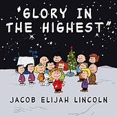 Glory In The Highest - Single by Jacob Elijah Lincoln