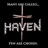 Many Are Called, Few Are Chosen by Haven