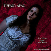 She Waits Upon the Shore (feat. Chuck Owston) by Tiffany Apan