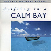 Drifting In A Calm Bay by Sounds Of Nature