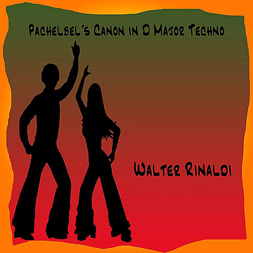 Pachelbel's Canon in D Major (Techno) by Walter Rinaldi