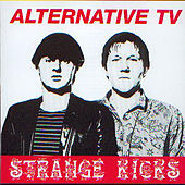 Strange Kicks by Alternative TV