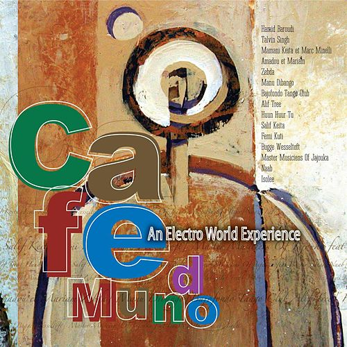 Cafe Mundo: An Electro World Experience by Various Artists