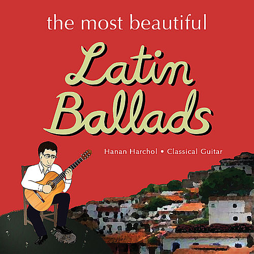 Latin Ballads by Hanan Harchol