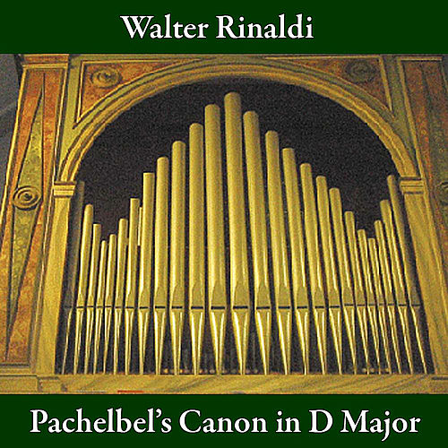 Pachelbel's Canon in D Major by Walter Rinaldi