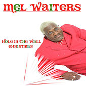 Hole in the Wall Christmas (Remix) by Mel Waiters