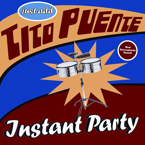 Instant Party: Just Add Tito Puente by Tito Puente