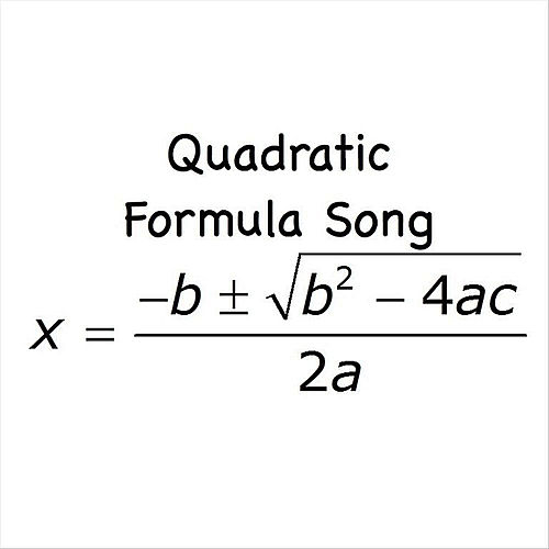 Quadratic Formula Song by Kathy Troxel