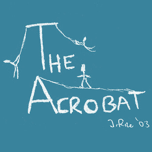 The Acrobat by Johnathan Rice