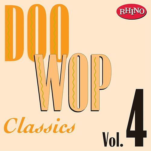 Doo Wop Classics, Vol. 4 by Various Artists