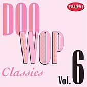 Doo Wop Classics, Vol. 6 by Various Artists