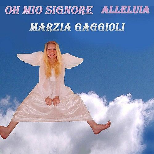 Oh Mio Signore (Alleluia) by Marzia Gaggioli