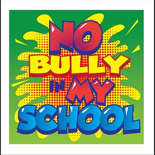 No Bully in My School by Ronnie Caldwell