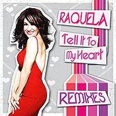 Tell It to My Heart (Remixes) by Raquela