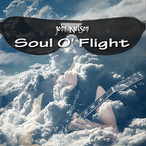 Soul O' Flight by John Nelson