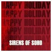 Happy Holiday by Sirens of Soho