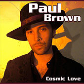 Cosmic Love (2011 Edition) by Paul Brown