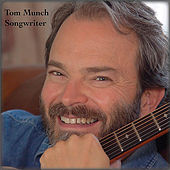 Songwriter by Tom Munch