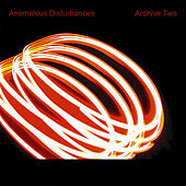 Archive Two by Anomalous Disturbances