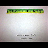 Keep the Change by Nathan Stamps