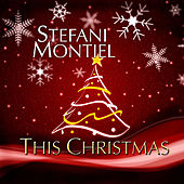 This Christmas by Stefani Montiel