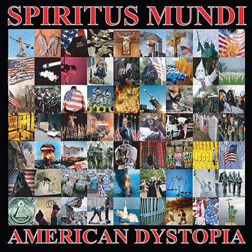 American Dystopia by Spiritus Mundi