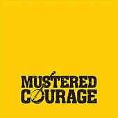 Mustered Courage by Mustered Courage