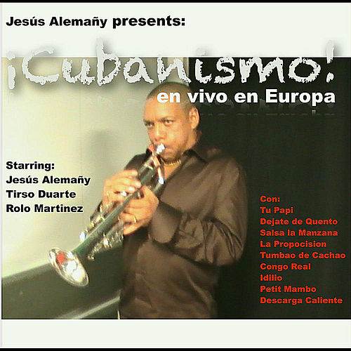 Cubanismo! En Vivo En Europa  (Live In Europe) [Jesus Alemany Presents] by Cubanismo!