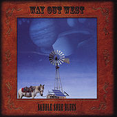 Saddle Sore Blues by Way Out West (Country)
