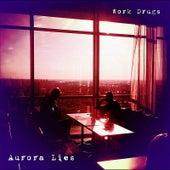 Aurora Lies by Work Drugs