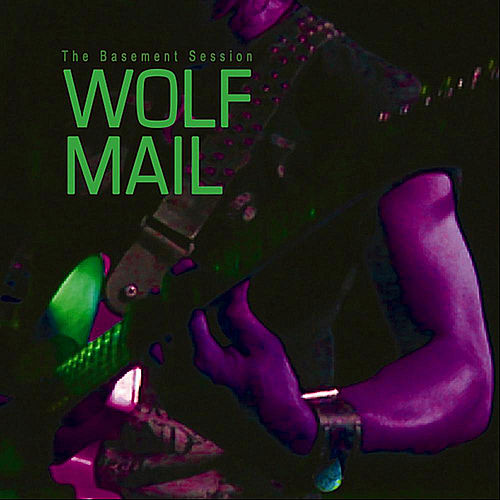 The Basement Session by WOLF MAIL
