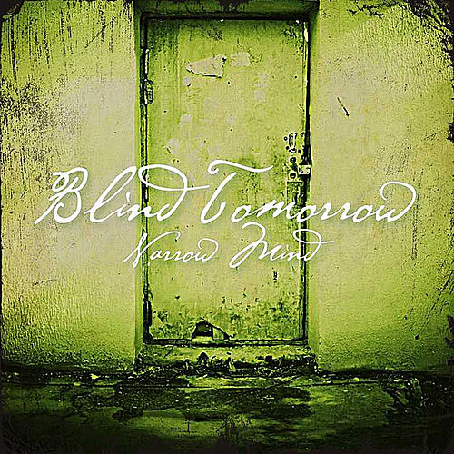 Narrow Mind by Blind Tomorrow