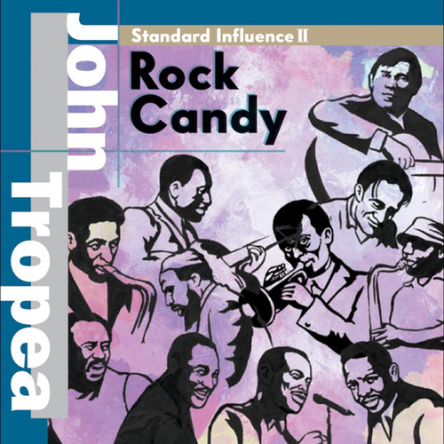 Standard Influence II 'Rock Candy' by John Tropea