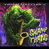 Frank Macchia's Swamp Thang by Frank Macchia