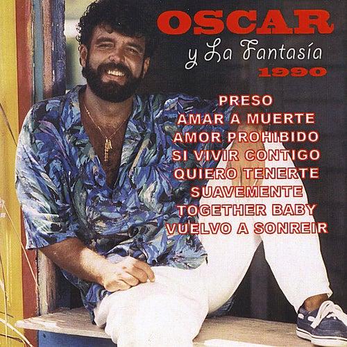 1990 by Oscar Y La Fantasia