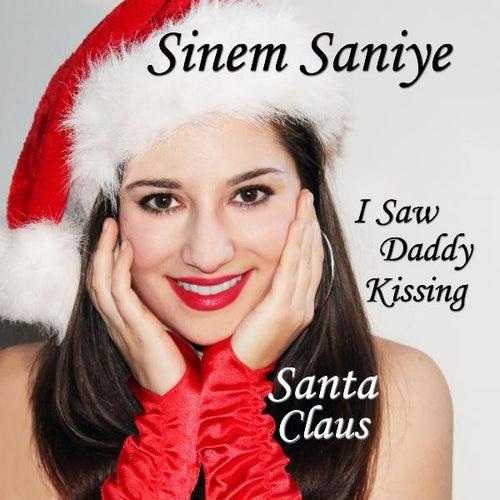 I Saw Daddy Kissing Santa Claus - Single by Sinem Saniye