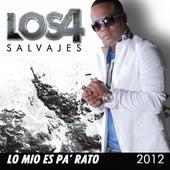Lo Mio Es Pa' Rato 2012 by 4