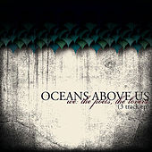 We: The Poets, The Lovers. by Oceans Above Us