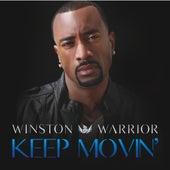 Keep Movin' - Single by Winston Warrior