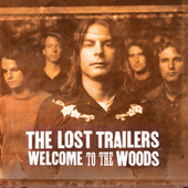Welcome To The Woods by The Lost Trailers